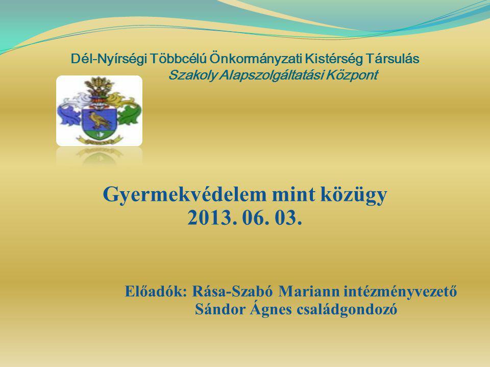 Gyermekvédelem mint közügy 2013. 06. 03.