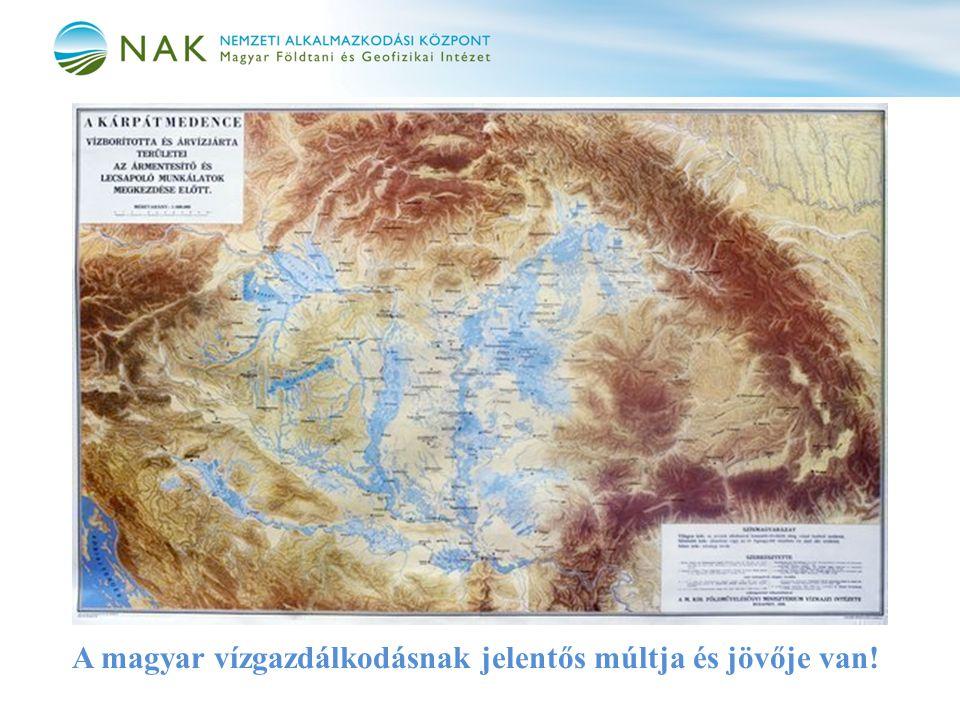 A magyar vízgazdálkodásnak jelentős múltja és jövője van!
