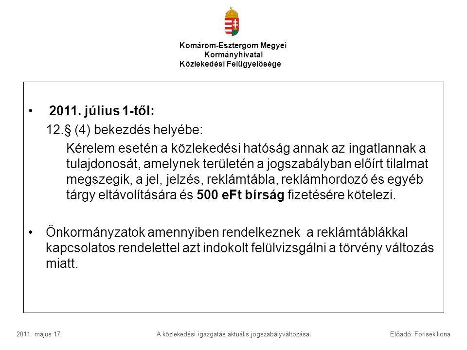 2011. július 1-től: 12.§ (4) bekezdés helyébe: