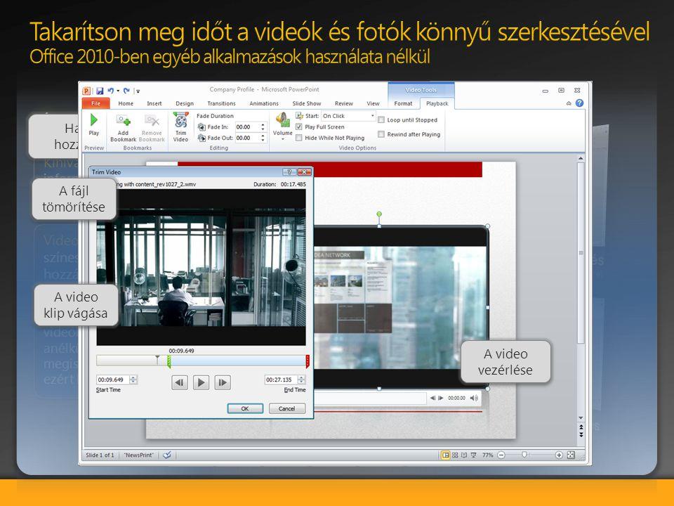 Takarítson meg időt a videók és fotók könnyű szerkesztésével Office 2010-ben egyéb alkalmazások használata nélkül