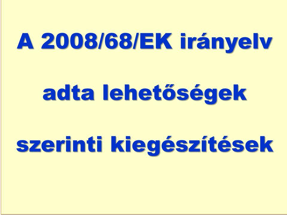 A 2008/68/EK irányelv adta lehetőségek szerinti kiegészítések