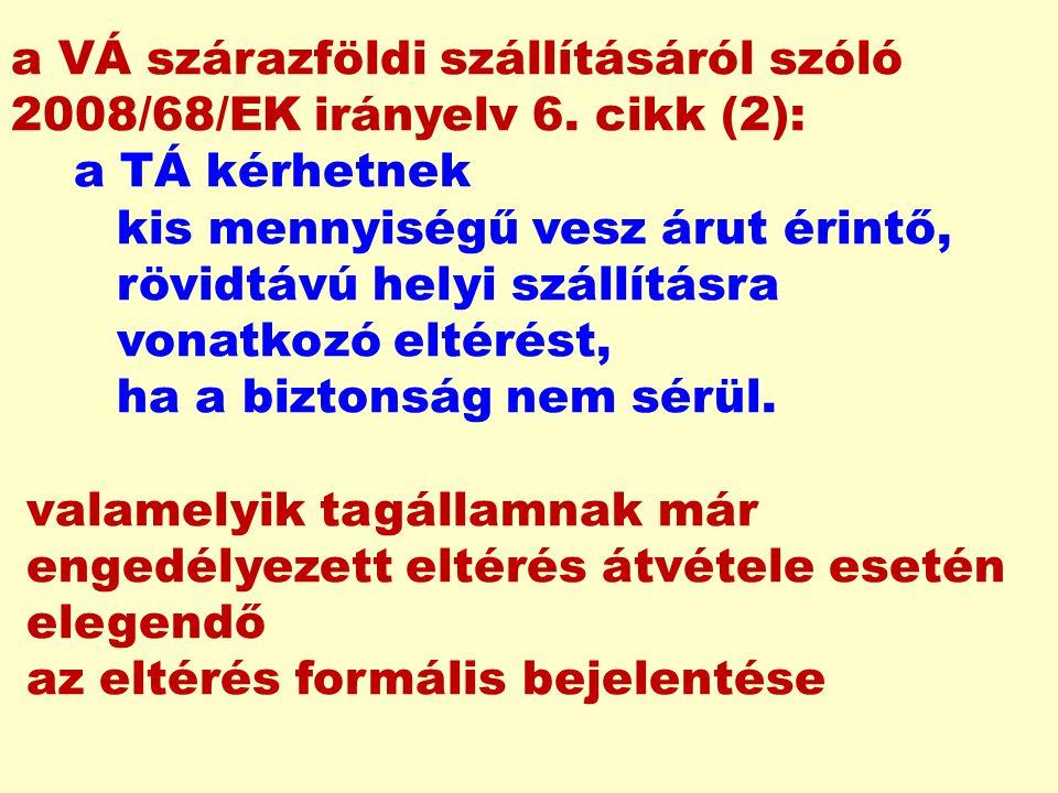 a VÁ szárazföldi szállításáról szóló 2008/68/EK irányelv 6