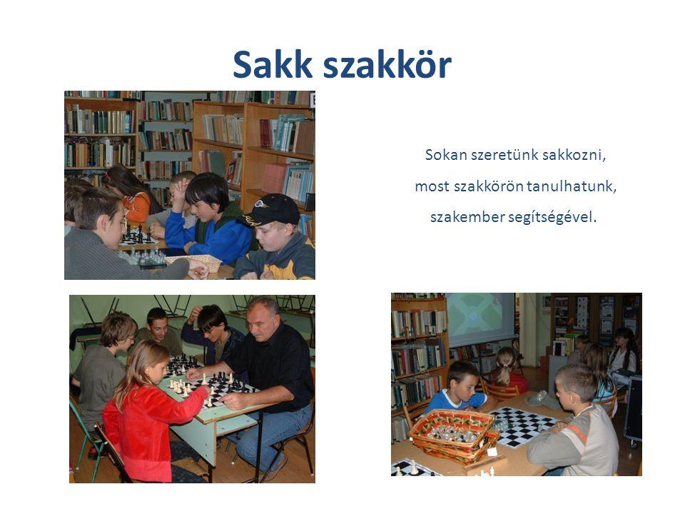 Sakk szakkör Sokan szeretünk sakkozni, most szakkörön tanulhatunk,