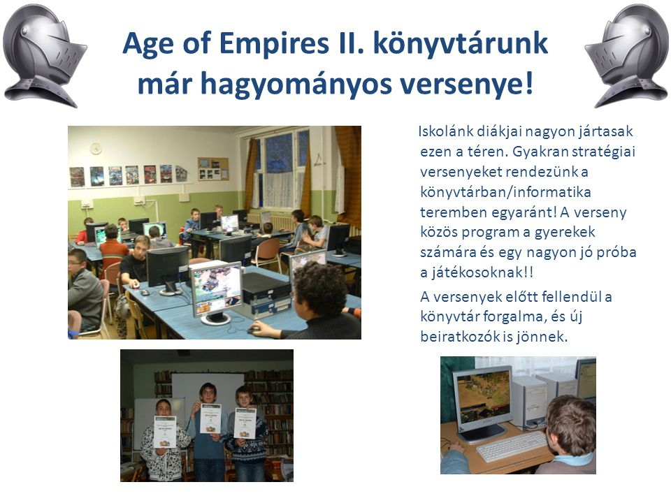 Age of Empires II. könyvtárunk már hagyományos versenye!