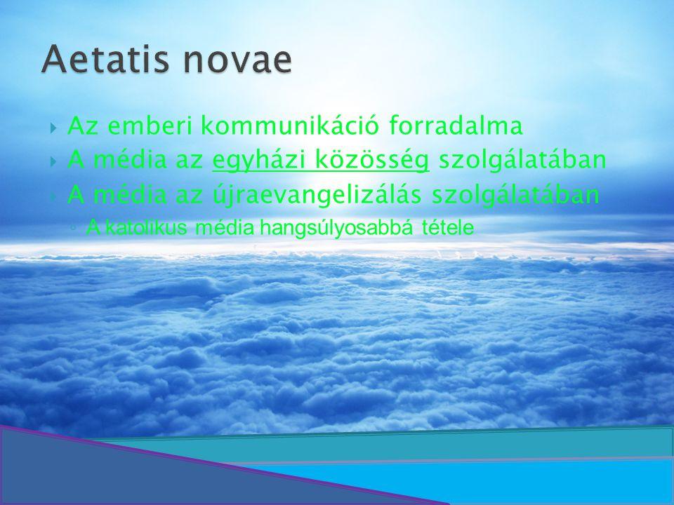 Aetatis novae Az emberi kommunikáció forradalma