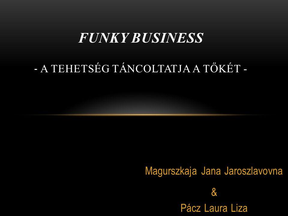 Funky business - a tehetség táncoltatja a tőkét -