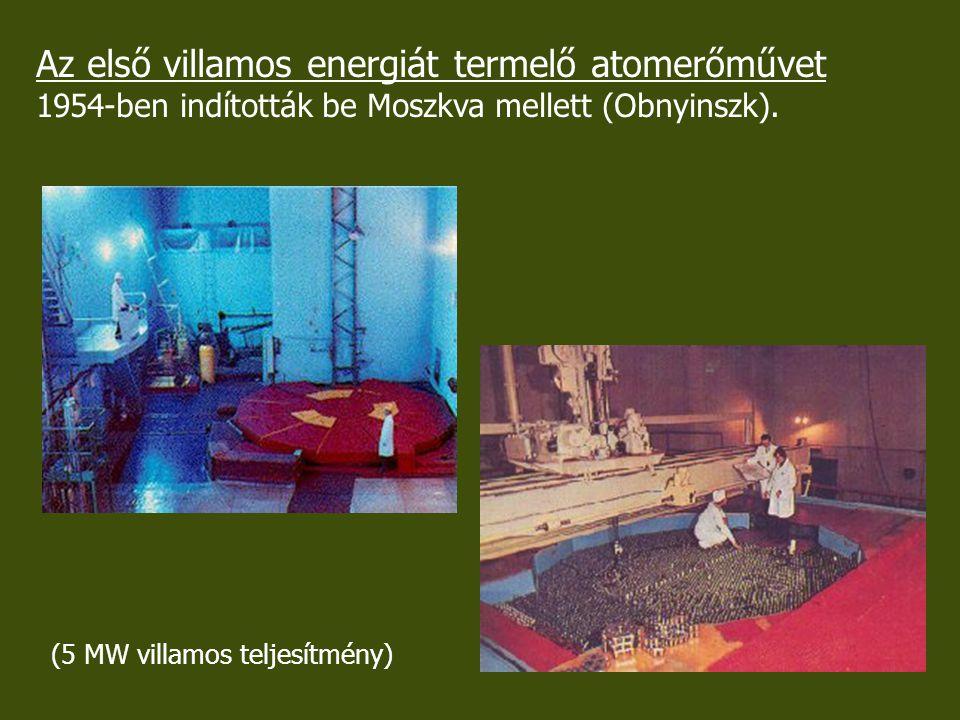 Az első villamos energiát termelő atomerőművet 1954-ben indították be Moszkva mellett (Obnyinszk).