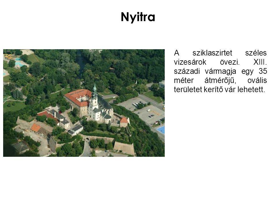 Nyitra A sziklaszirtet széles vizesárok övezi. XIII.