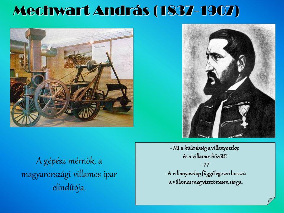 Mechwart András (1837-1907) - Mi a különbség a villanyoszlop. és a villamos között - - A villanyoszlop függőlegesen hosszú.