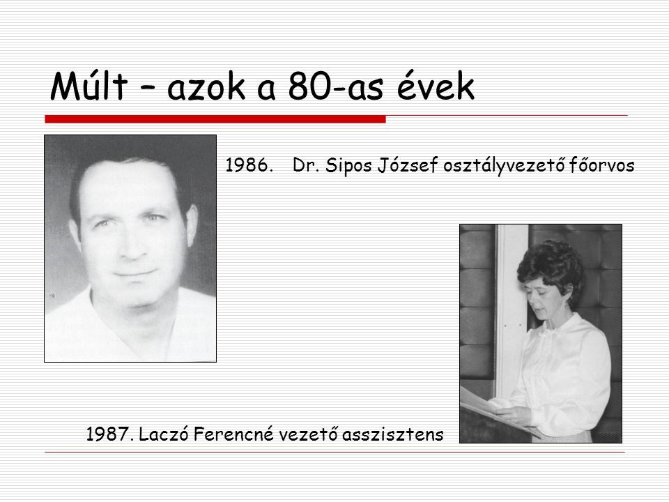 Múlt – azok a 80-as évek 1986. Dr. Sipos József osztályvezető főorvos