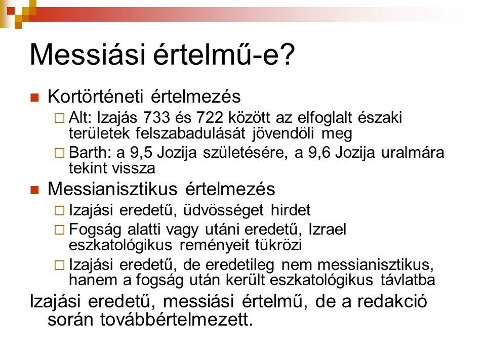 Messiási értelmű-e Kortörténeti értelmezés Messianisztikus értelmezés