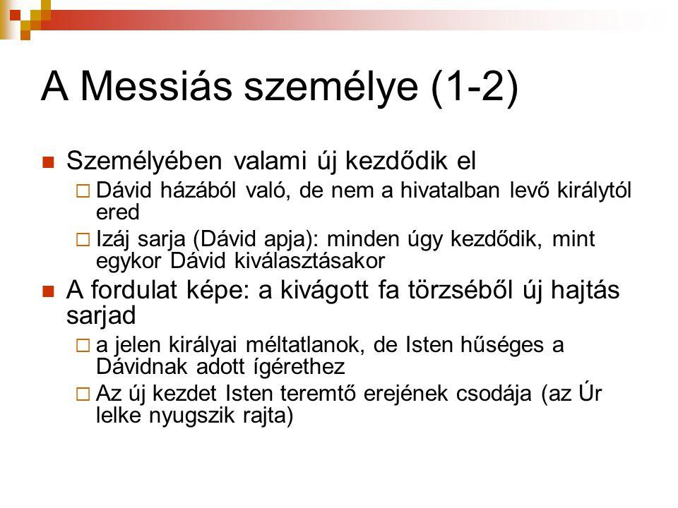 A Messiás személye (1-2) Személyében valami új kezdődik el