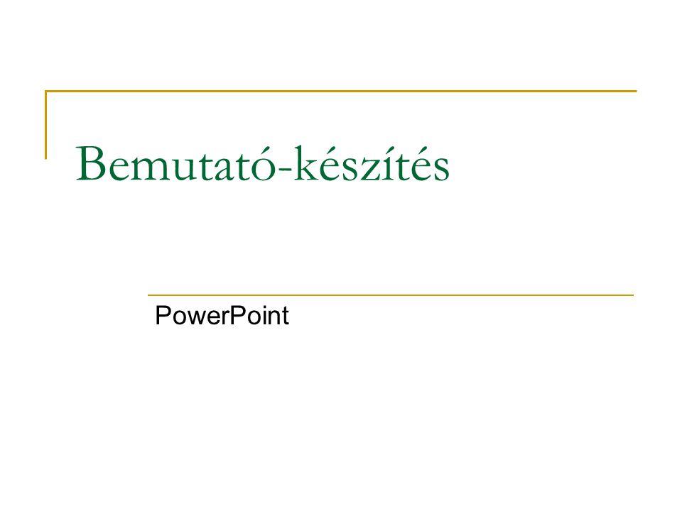Bemutató-készítés PowerPoint