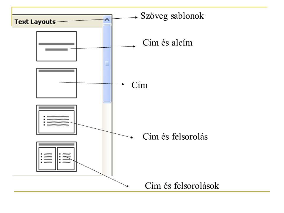 Szöveg sablonok Cím és alcím Cím Cím és felsorolás Cím és felsorolások