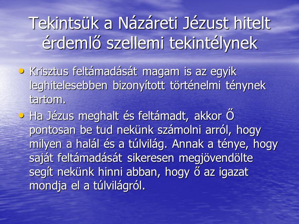 Tekintsük a Názáreti Jézust hitelt érdemlő szellemi tekintélynek