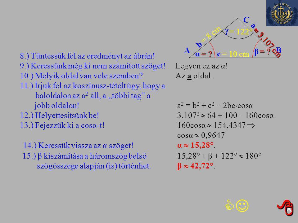 ×      C a γ = 122° = 8 cm =  3,107 cm b A β = B