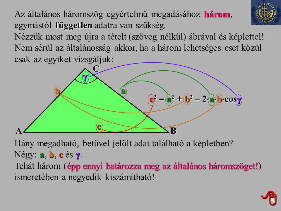 Az általános háromszög egyértelmű megadásához három, egymástól független adatra van szükség.