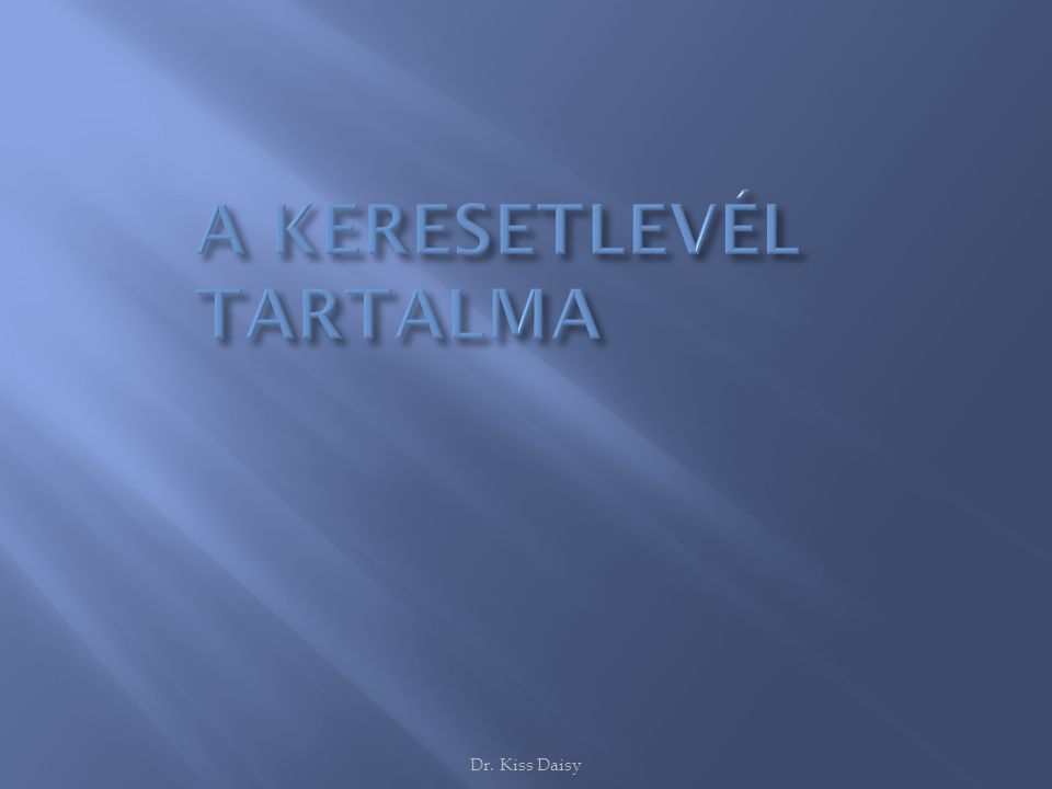 A KERESETLEVÉL TARTALMA