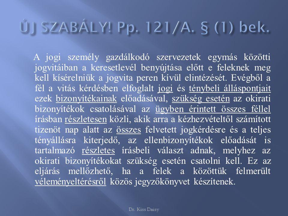 ÚJ SZABÁLY! Pp. 121/A. § (1) bek.