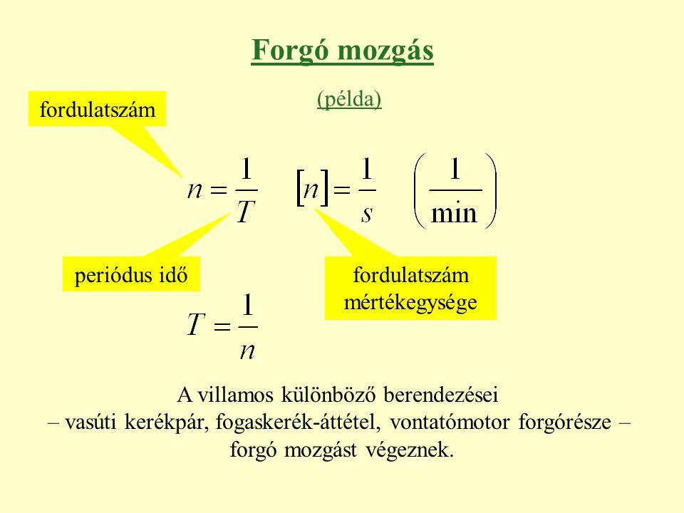 Forgó mozgás (példa) fordulatszám periódus idő fordulatszám