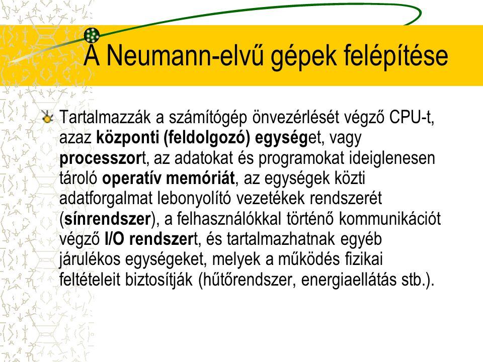 A Neumann-elvű gépek felépítése