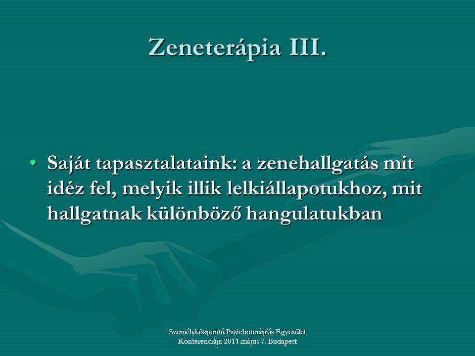 Zeneterápia III. Saját tapasztalataink: a zenehallgatás mit idéz fel, melyik illik lelkiállapotukhoz, mit hallgatnak különböző hangulatukban.
