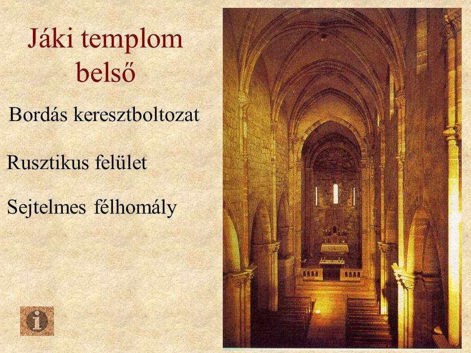 Jáki templom belső Bordás keresztboltozat Rusztikus felület
