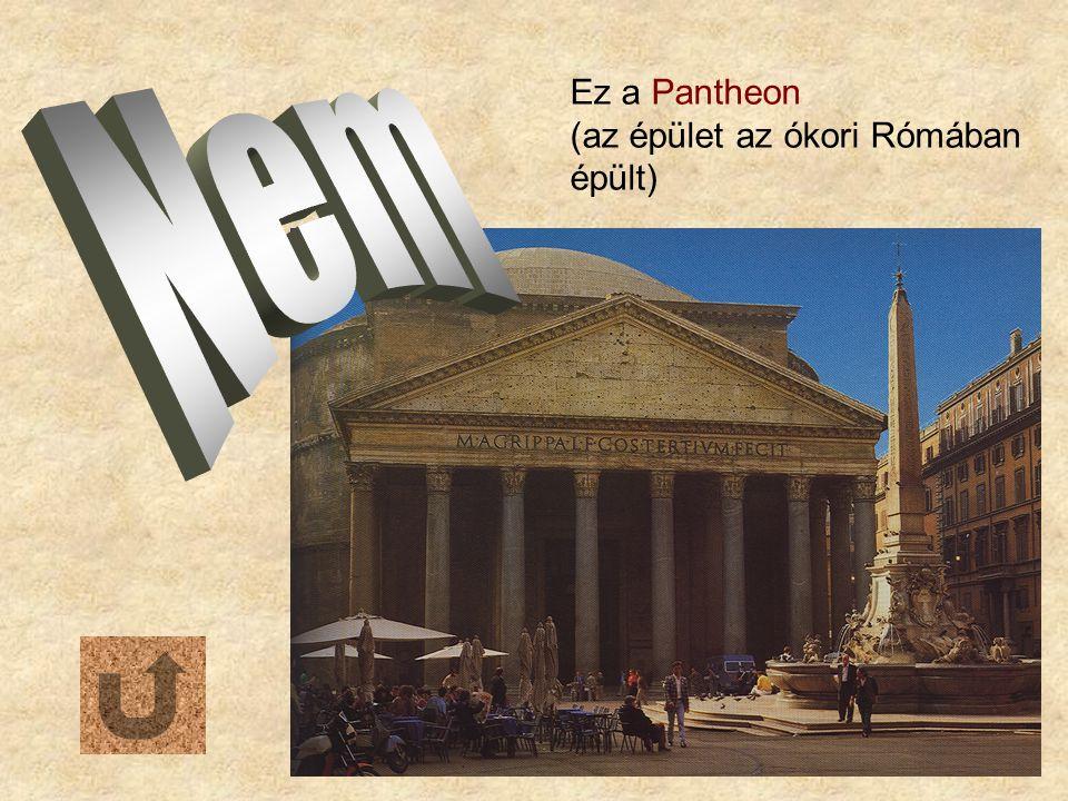 Nem Ez a Pantheon (az épület az ókori Rómában épült)