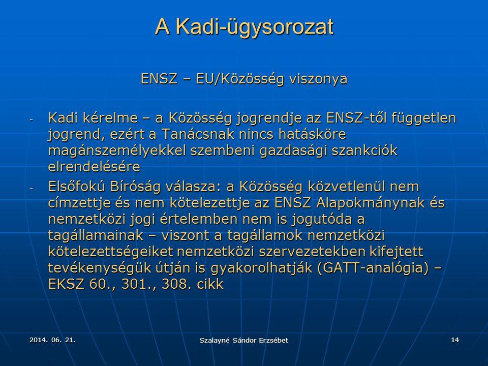 A Kadi-ügysorozat ENSZ – EU/Közösség viszonya