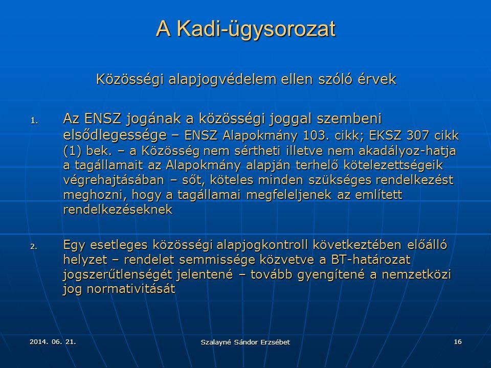 A Kadi-ügysorozat Közösségi alapjogvédelem ellen szóló érvek