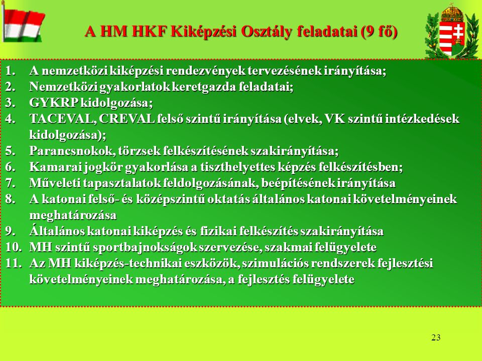 A HM HKF Kiképzési Osztály feladatai (9 fő)