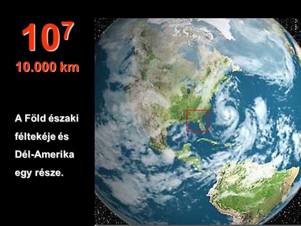107 10.000 km A Föld északi féltekéje és Dél-Amerika egy része.