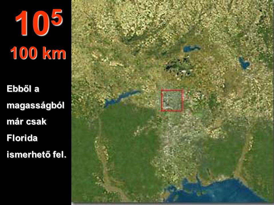 105 100 km Ebből a magasságból már csak Florida ismerhető fel.