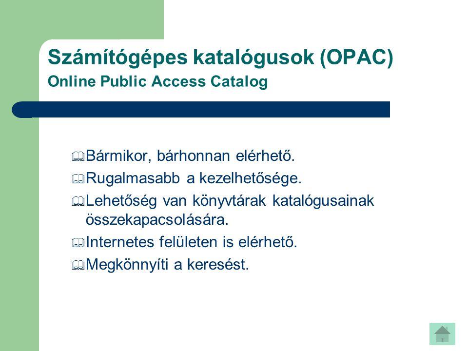 Számítógépes katalógusok (OPAC) Online Public Access Catalog