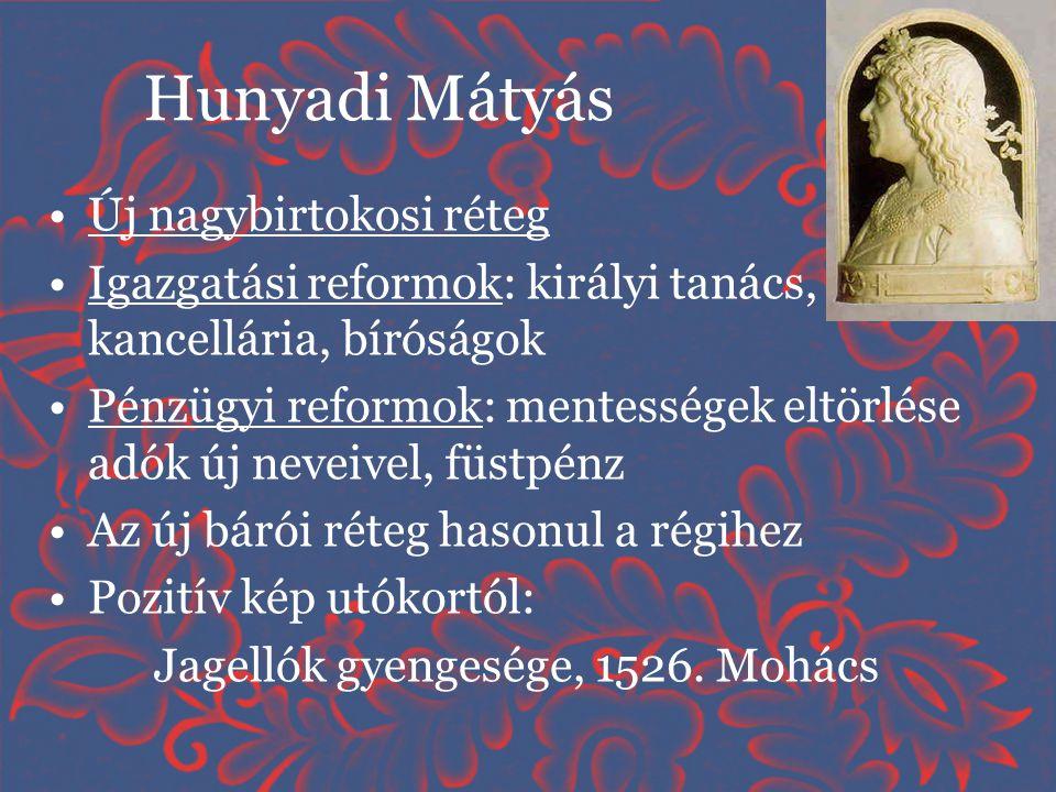 Hunyadi Mátyás Új nagybirtokosi réteg