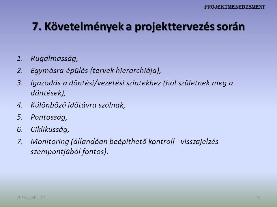 7. Követelmények a projekttervezés során