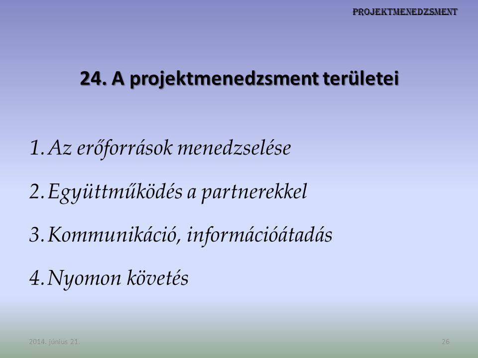 24. A projektmenedzsment területei