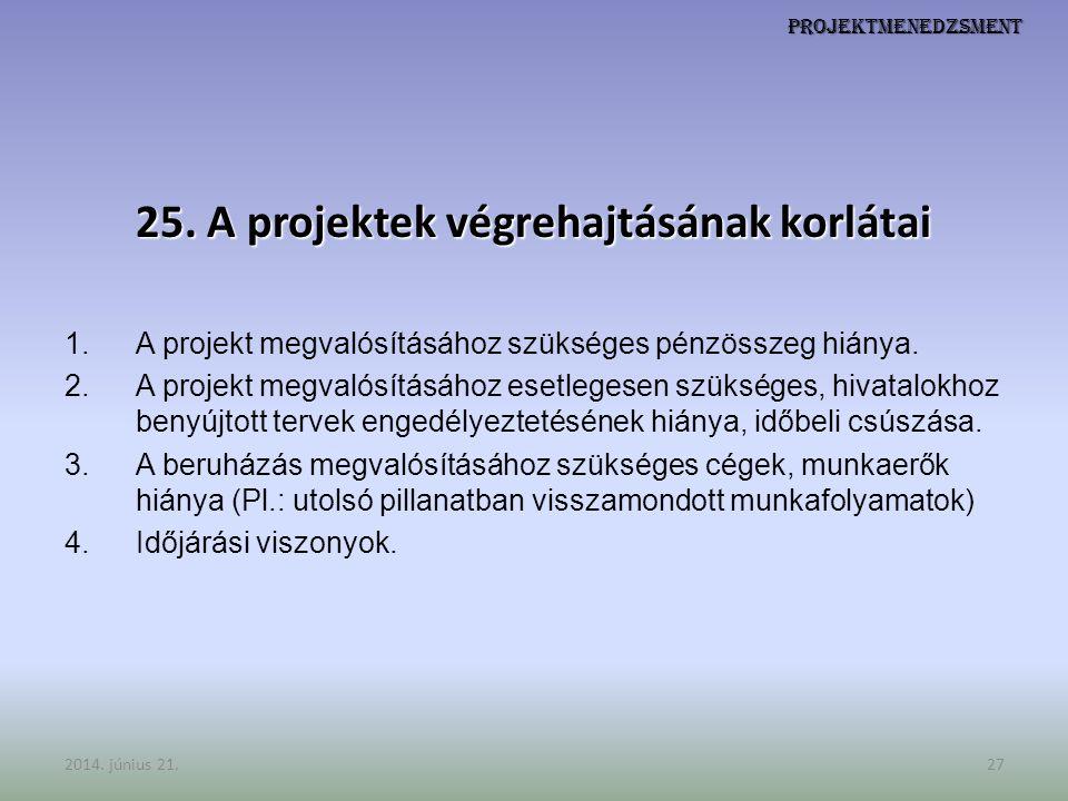 25. A projektek végrehajtásának korlátai