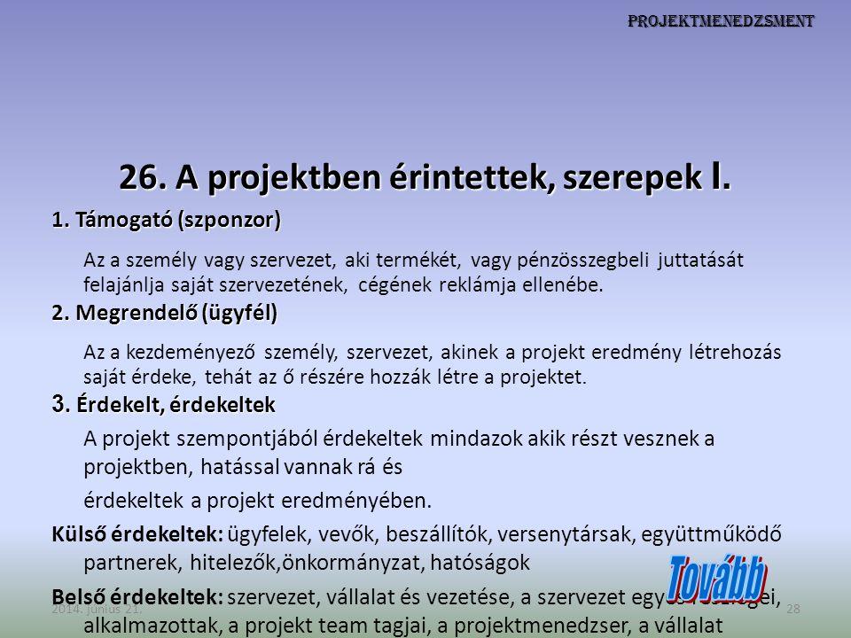 26. A projektben érintettek, szerepek I.
