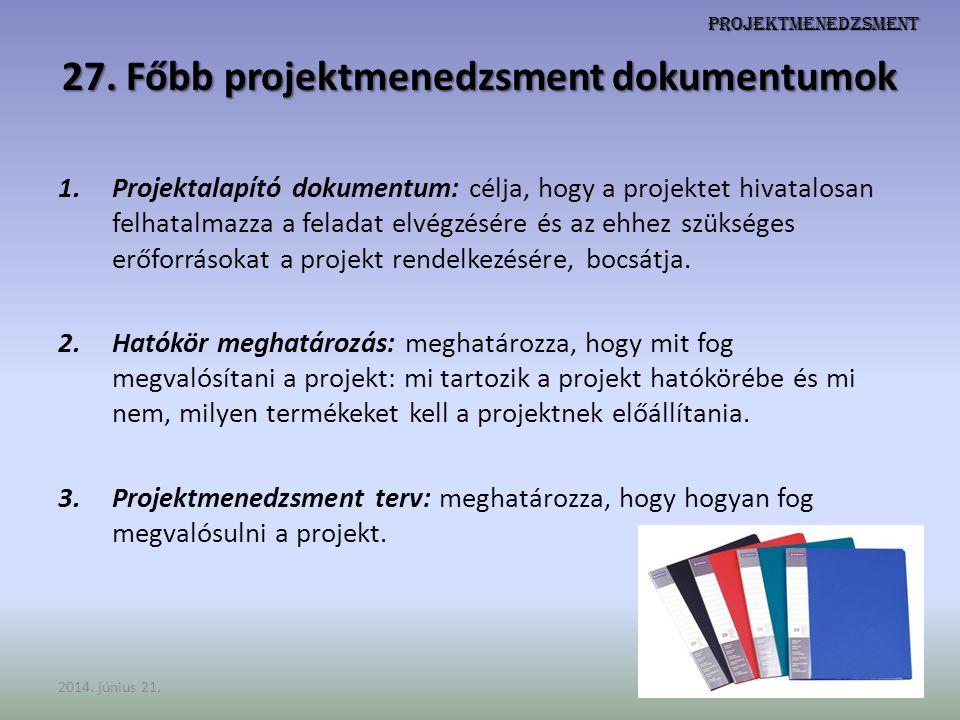 27. Főbb projektmenedzsment dokumentumok