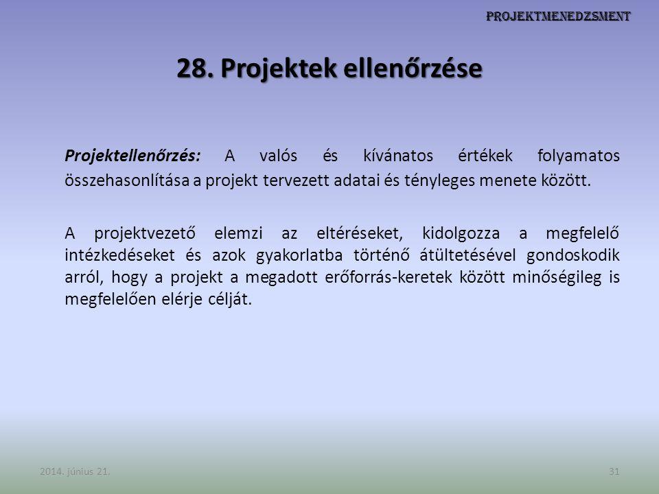 28. Projektek ellenőrzése