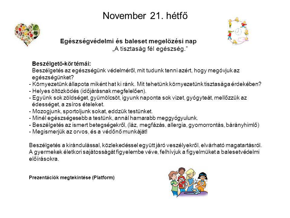 """November 21. hétfő """"A tisztaság fél egészség."""