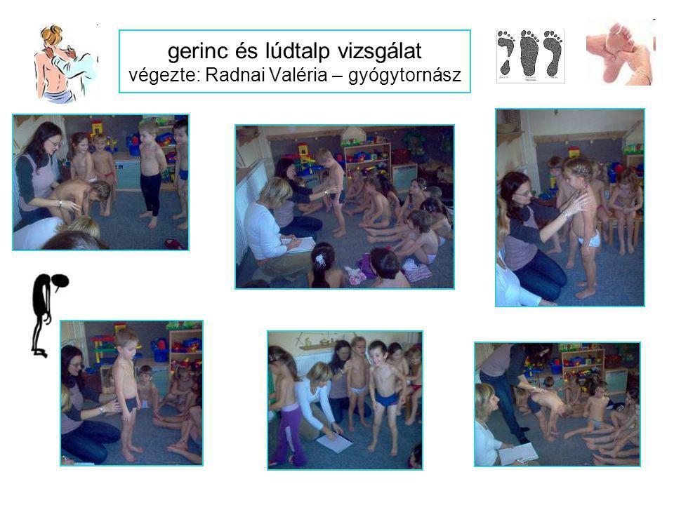 gerinc és lúdtalp vizsgálat végezte: Radnai Valéria – gyógytornász
