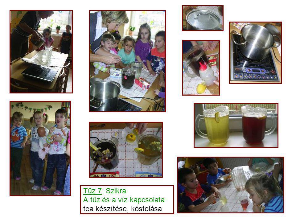 Tűz 7. Szikra A tűz és a víz kapcsolata tea készítése, kóstolása