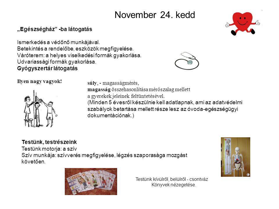 """November 24. kedd """"Egészségház -ba látogatás"""