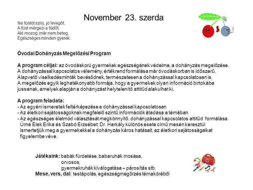 November 23. szerda Óvodai Dohányzás Megelőzési Program