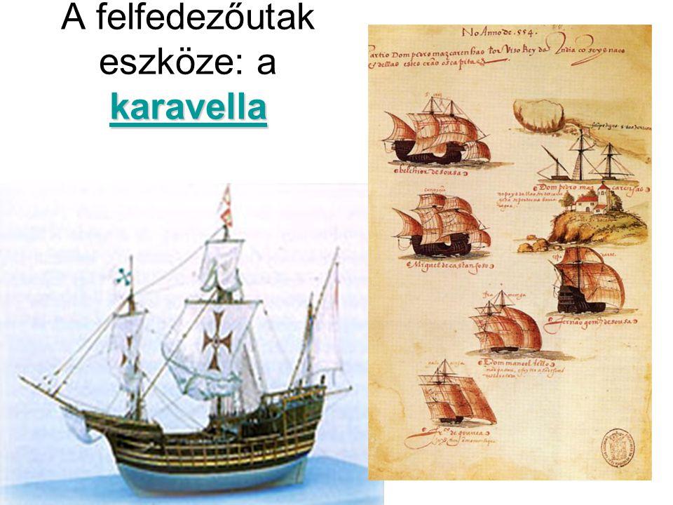 A felfedezőutak eszköze: a karavella