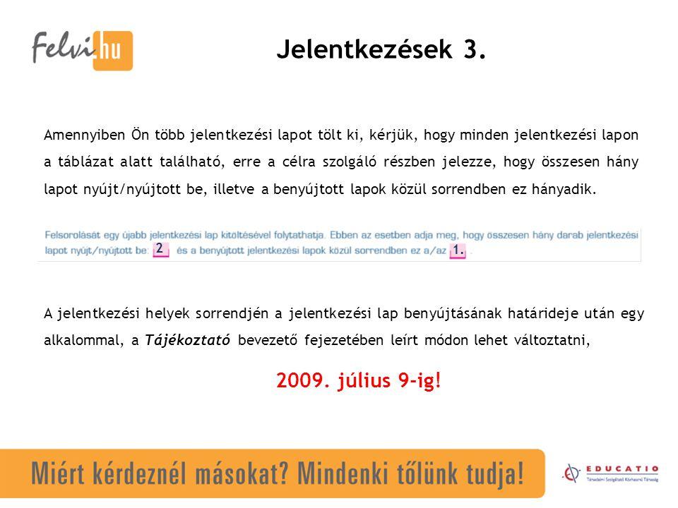 Jelentkezések 3. 2009. július 9-ig!