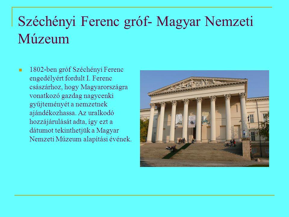 Széchényi Ferenc gróf- Magyar Nemzeti Múzeum