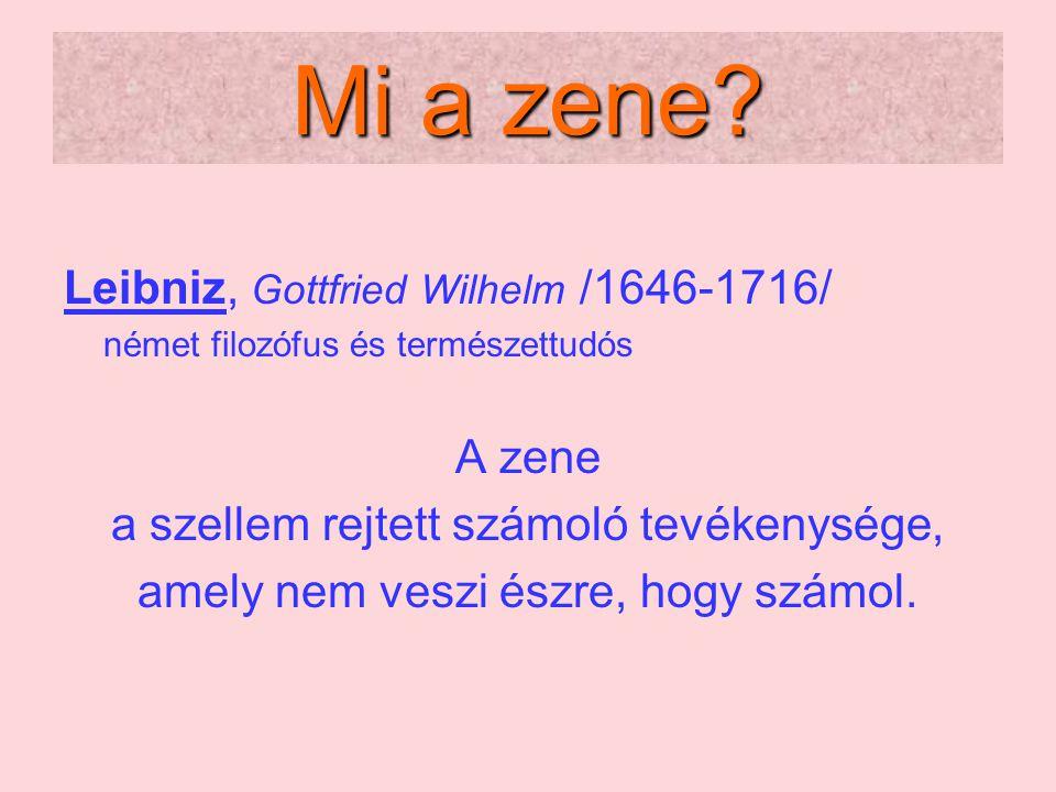 Mi a zene Leibniz, Gottfried Wilhelm /1646-1716/ A zene
